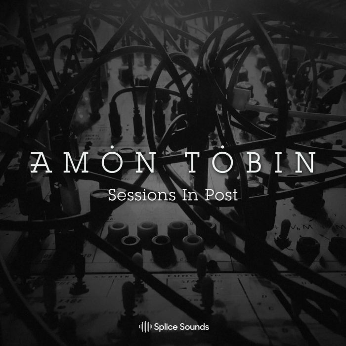 Splice Sounds Amon Tobin Sessions In Post