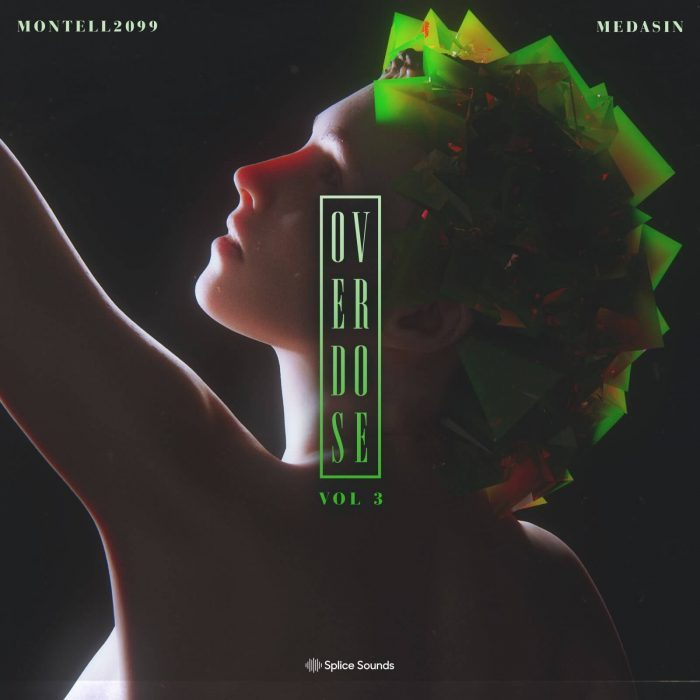 Splice Sounds Medasin x Montell2099 Overdose Vol. 3