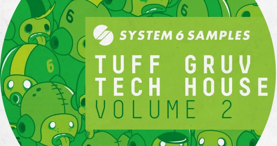 System 6 Samples Tuff Gruv Tech House Vol 2