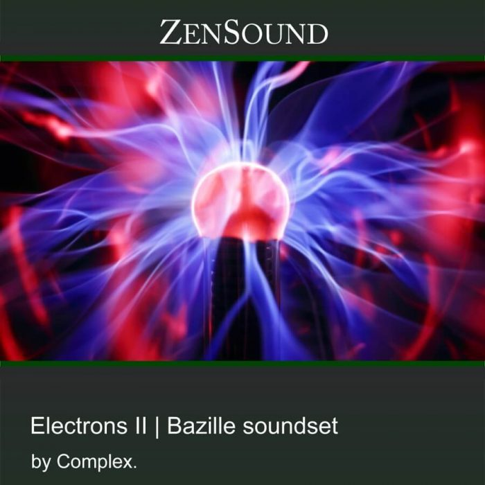 ZenSound Electrons II for Bazille