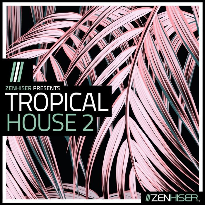 Zenhiser Tropical House 2