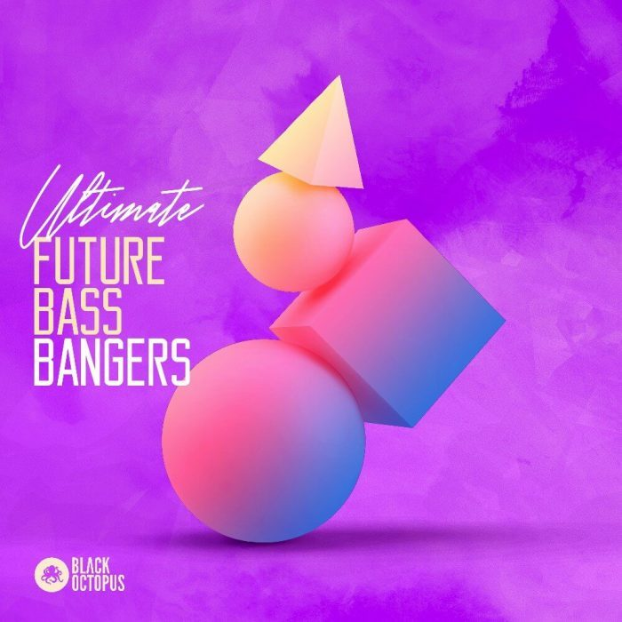 Black Octopus Sound Ultimate Future Bass Bangers