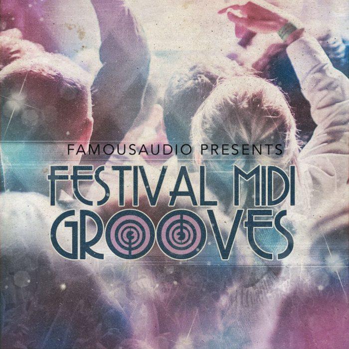 Famous Audio Festival MIDI Grooves
