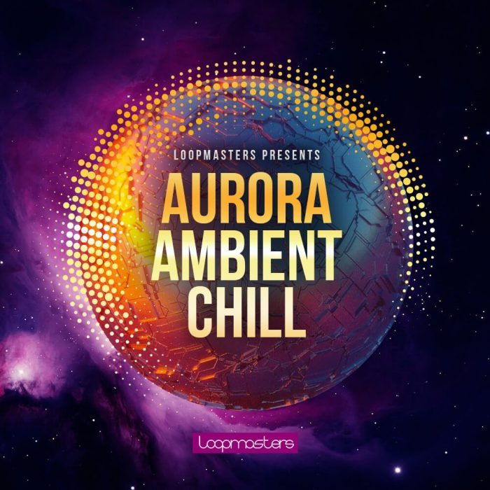 Loopmasters Aurora Ambient Chill