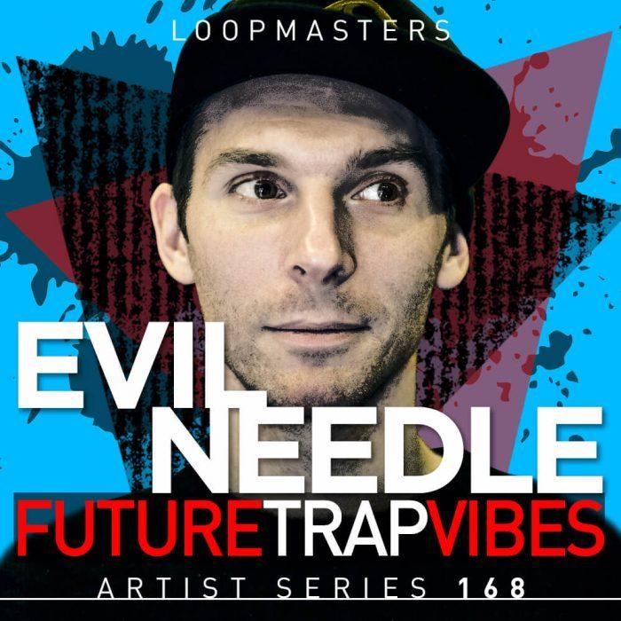 Loopmasters Evil Needle Future Trap Vibes