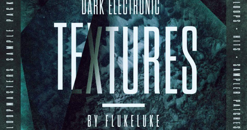 Loopmasters Flukeluke Dark Electronic Textures