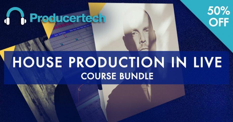 Producertech House Production in Live Bundle