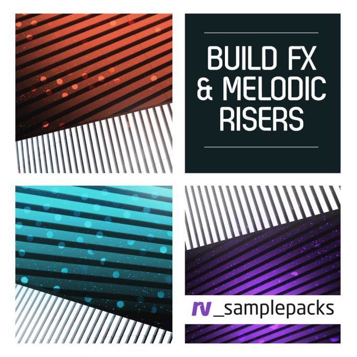 RV Samplepacks Build FX & Melodic Risers
