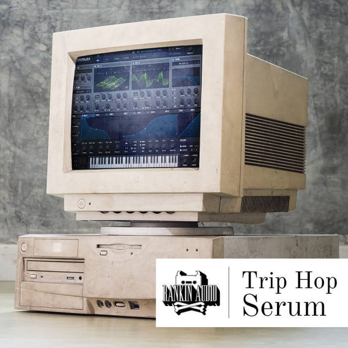 Rankin Audio Trip Hop Serum Presets