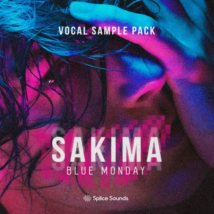 Splice Sounds SAKIMA Blue Monday Vocal Sample Pack