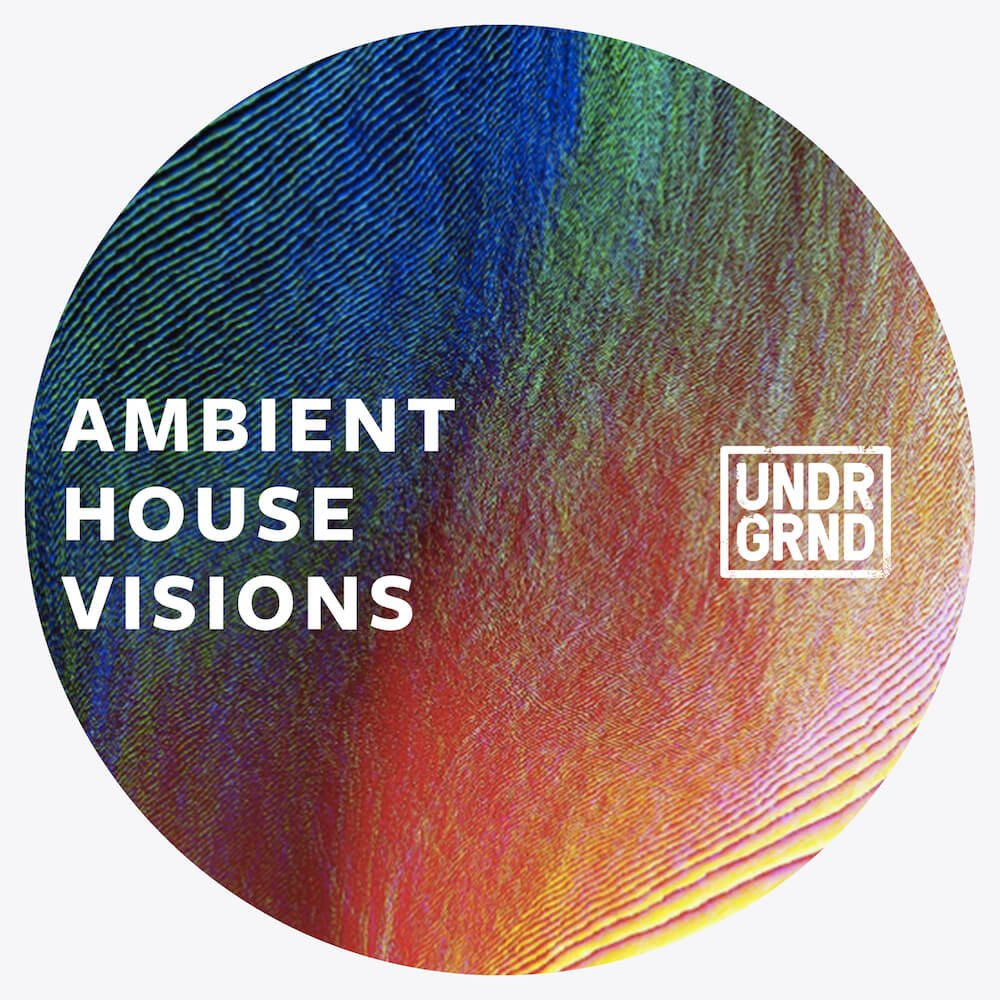 Undrgrnd sounds releases ambient house visions sample pack for Ambient house