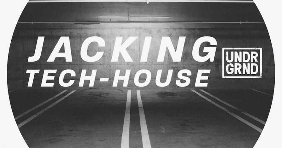 UNDRGRND Sounds Jacking Tech House