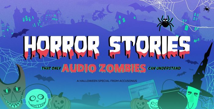 Accusonus Horror Stories that only Audio Zombies can understand