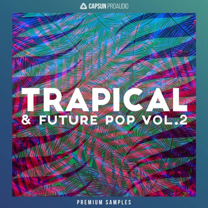 CAPSUN ProAudio Trapical & Future Pop Vol. 2