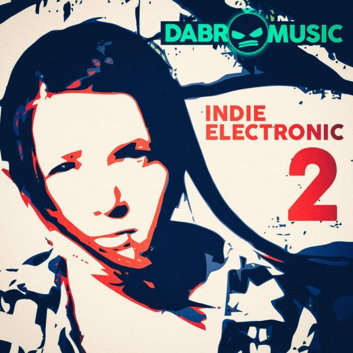 Dabro Music Indie Electronic Vol 2