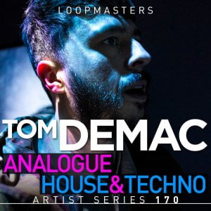 Loopmasters Tom DeMac Raw Analogue House & Techno