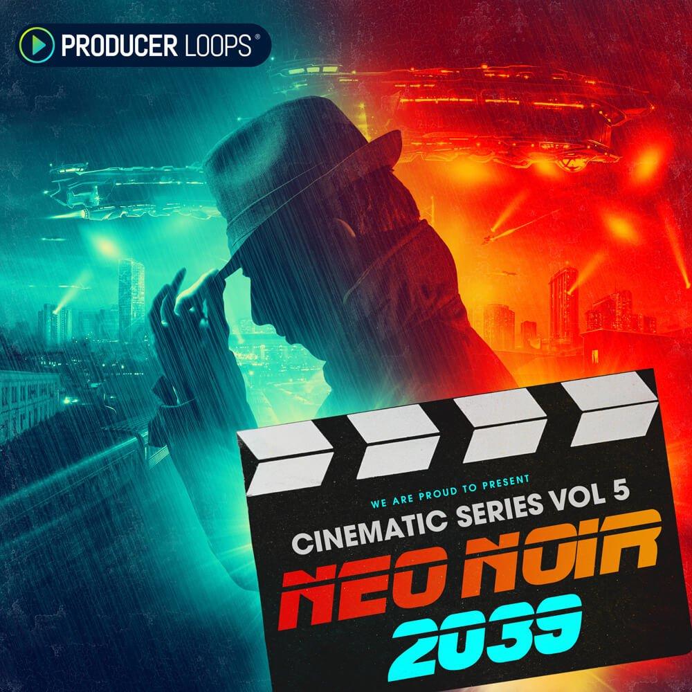 Neo Noir Movies: Producer Loops Cinematic Series Vol 5: Neo Noir 2039 By