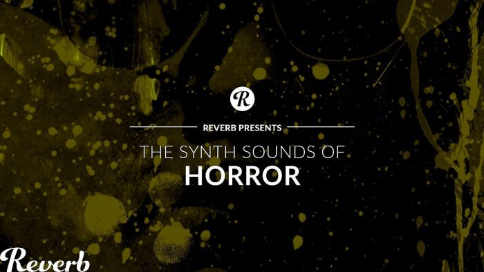 Reverb The Synth Sounds of Horror
