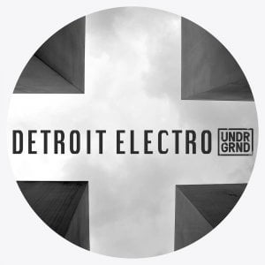 UNDRGRND Sounds Detroit Electro