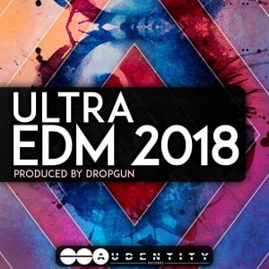 Audentity Records Ultra EDM 2018 by Dropgun