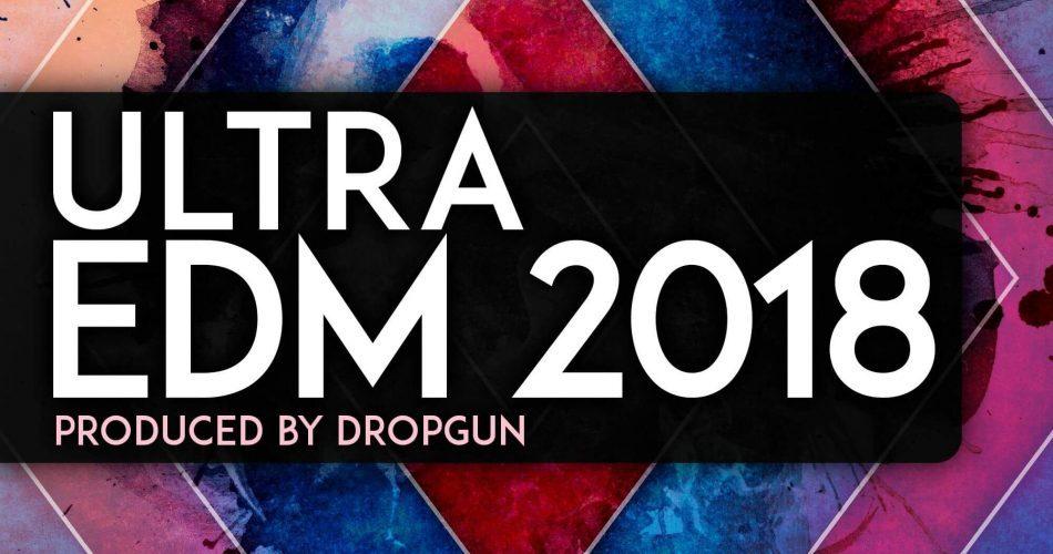 Audentity Records Ultra EDM 2018 by Dropgun