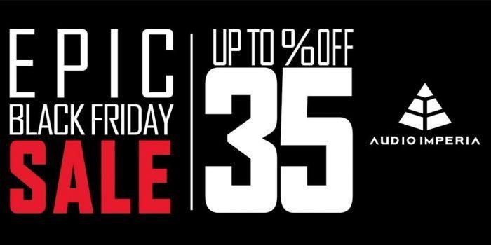 Audio Imperia Epic Black Friday Sale