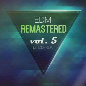 Derrek EDM Remastered Vol. 5 For Spire