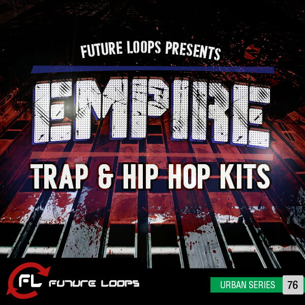 Future Loops Empire Trap & Hip Hop Kits