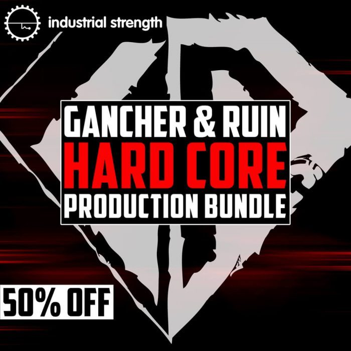 Industrial Strength Gancher & Ruin Hardcore Production Bundle