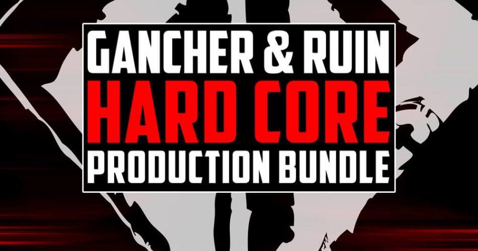 Industrial Strength Gancher & Ruin Hardcore Production Bundle