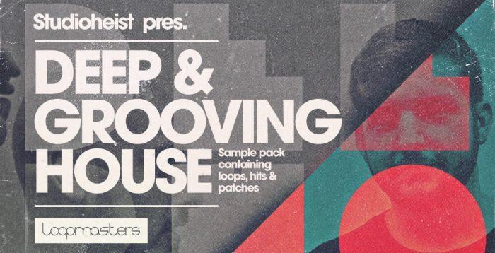 Loopmasters Studioheist Deep & Grooving House