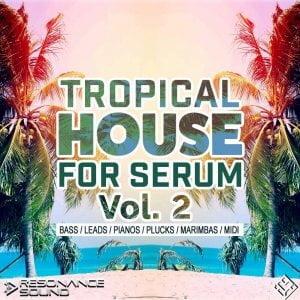Resonance Sound Tropical House for Serum Vol 2