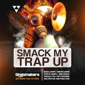 Singomakers Smack My Trap Up