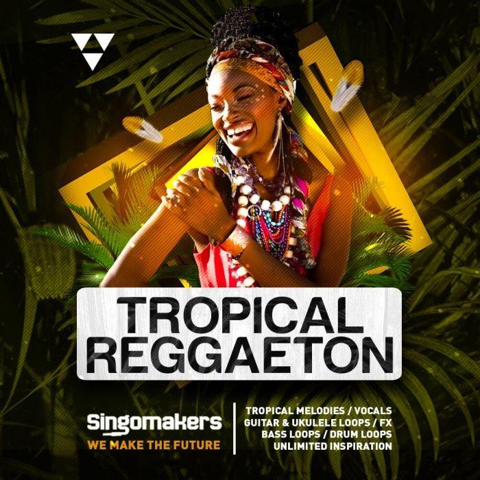 Singomakers Tropical Reggaeton
