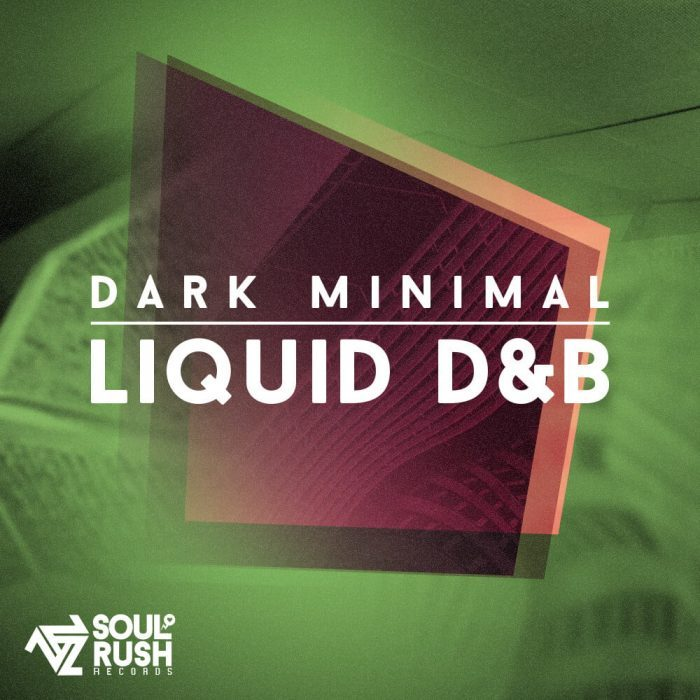 Soul Rush Records Dark Minimal Liquid D&B