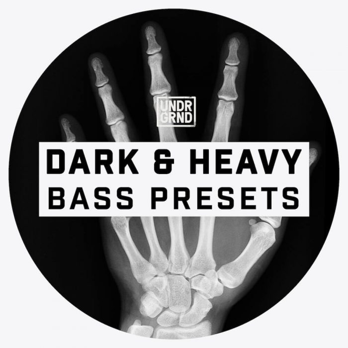 UNDRGRND Sounds Dark & Heavy Bass Presets