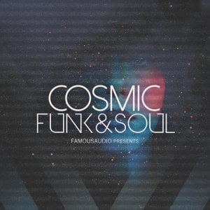 Famous Audio Cosmic Funk & Soul