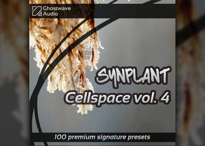 Ghostwave Synplant Cellspace Vol 4