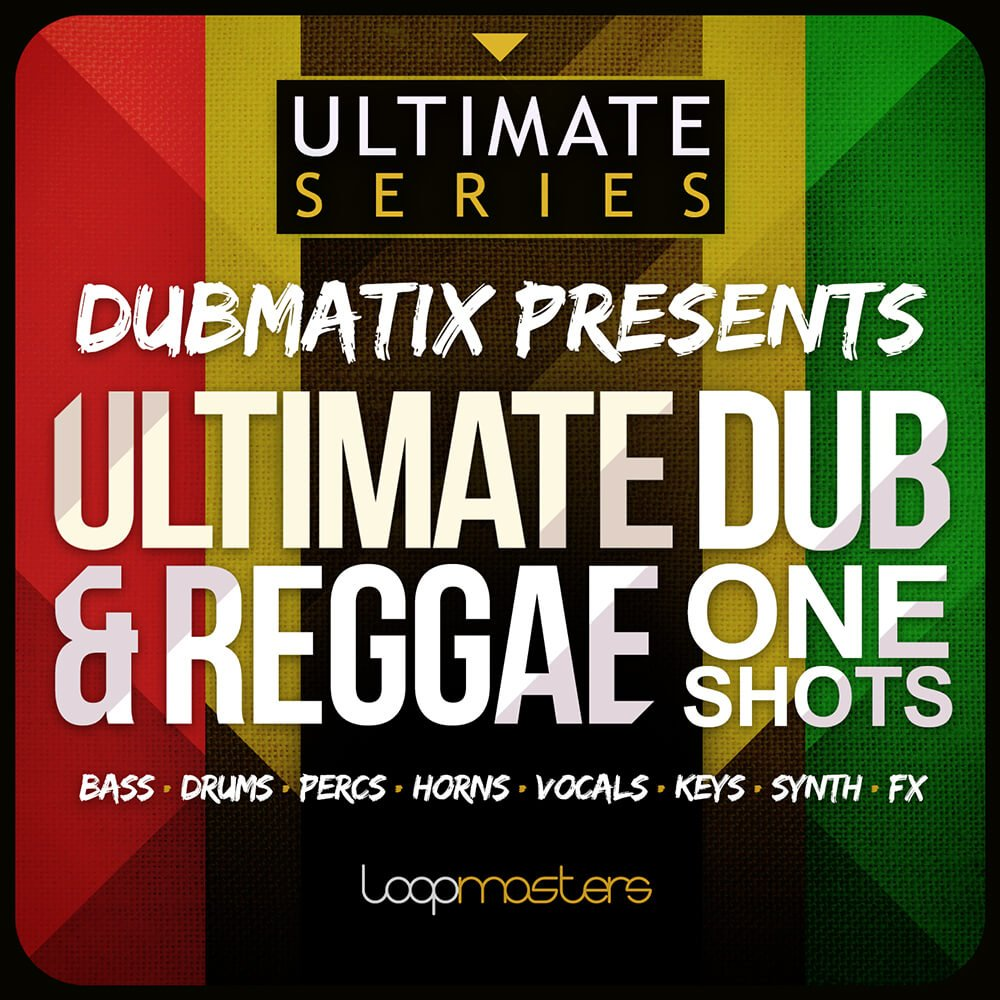 Loopmasters Ultimate Dub & Reggae One Shots by Dubmatix