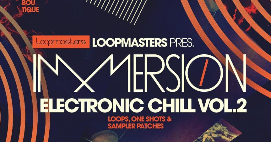 Loopmasters Immersion Electronic Chill 2
