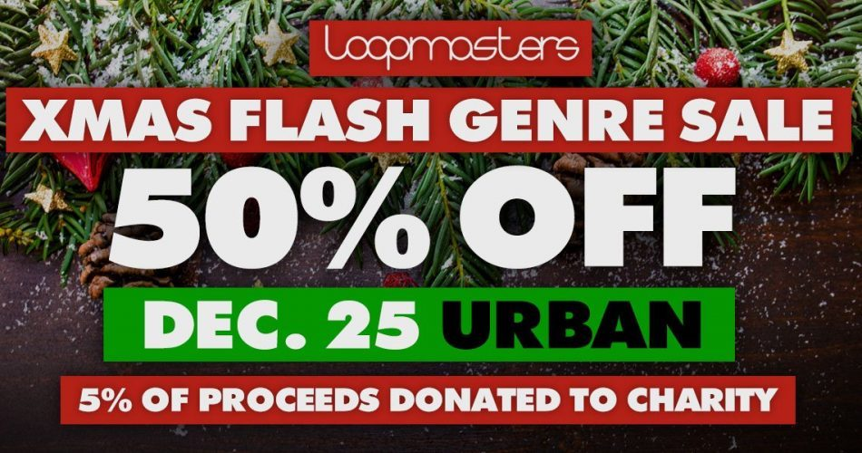 Loopmasters Xmas Flash Genre Sale Urban