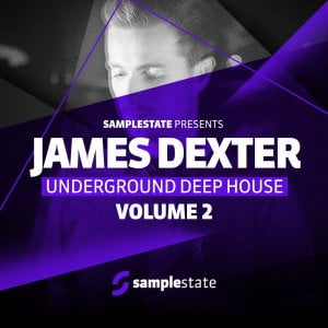 Samplestate James Dexter Underground Deep House Vol 2