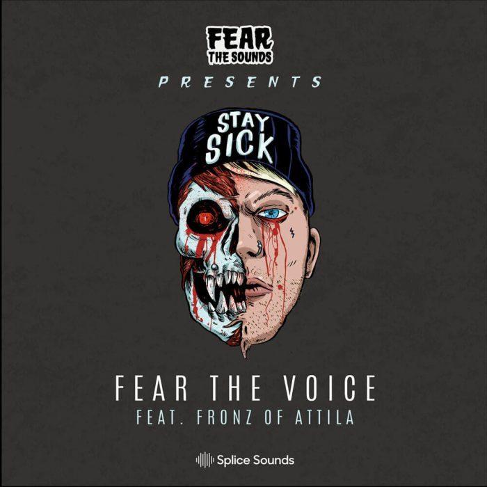 Splice Sounds Fear The Voice ft Fronz of Attila