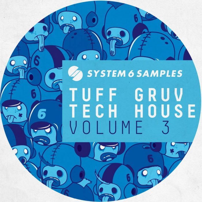 System 6 Samples Tuff Gruv Tech House Vol 3