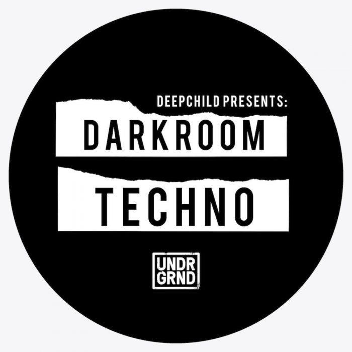 UNDRGRND Sounds Deepchild Darkroom Techno