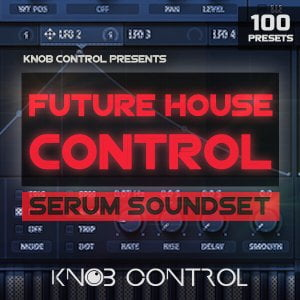 Knob Control Future House Serum Soundset