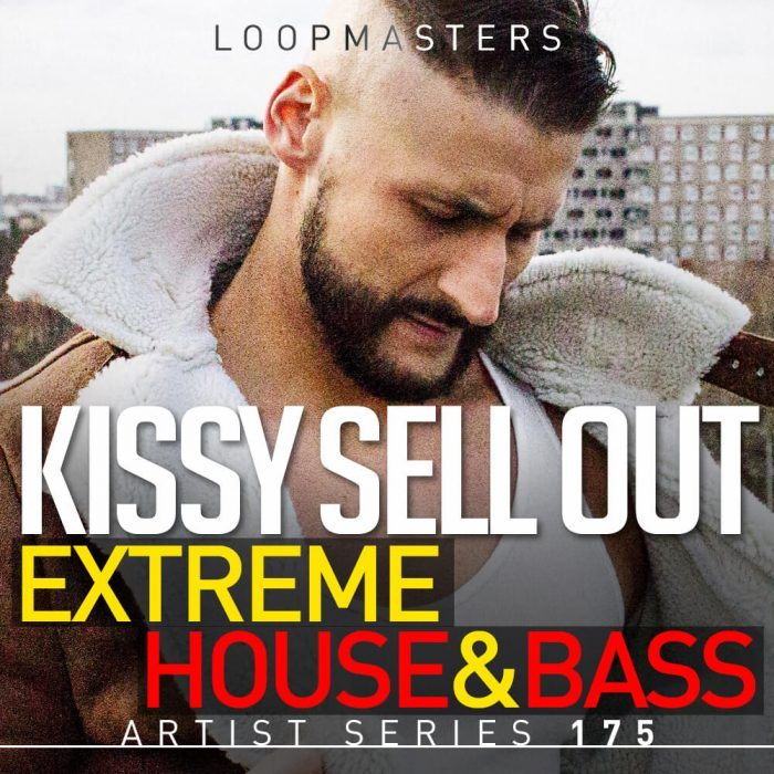 Loopmasters Kissy Sell Out Extreme House and Bass