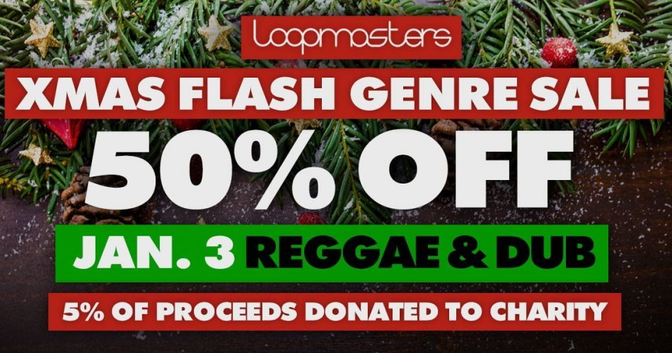 Loopmasters Xmas Flash Genre Sale Reggae & Dub