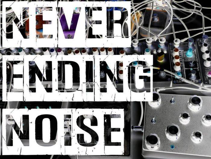 Outsider Sound Design Never Ending Noise