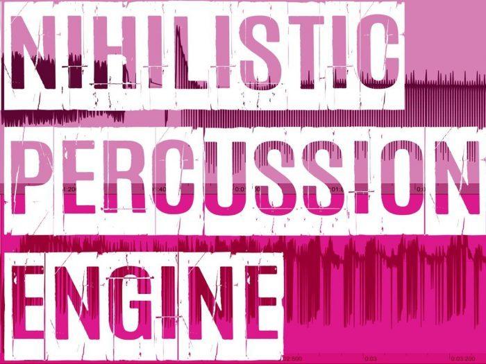Outsider Sound Design Nihilistic Percussion Engine
